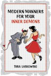 Modern Manners for Your Inner Demons - Tara Laskowski