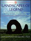 Landscapes of Legend: The Secret Heart of Britain - John Matthews, Michael J. Stead