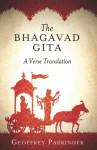 The Bhagavad Gita: A Verse Translation - Geoffrey Parrinder