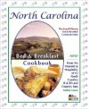 North Carolina Bed & Breakfast Cookbook: From the Warmth & Hospitality of 63 North Carolina B&b's and Country Inns - Melissa Craven