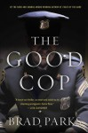 The Good Cop: A Mystery - Brad Parks