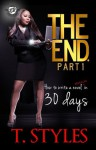 The End. How To Write A Bestselling Novel In 30 Days (The Cartel Publications Presents) - T. Styles