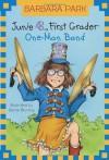 Junie B., First Grader: One-Man Band - Barbara Park, Denise Brunkus