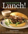 Gale Gand's Lunch! - Gale Gand, Christie Matheson