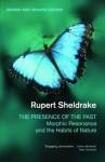 Presence of the Past: Morphic Resonance and the Habits of Nature - Rupert Sheldrake
