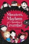Monsters, Mayhem and a Sprinkling of Crumbs! - Tracey Corderoy