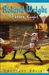 Roland Wright: Future Knight - Tony Davis, Gregory Rogers