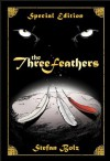 The Three Feathers - Special Edition (The Light Dreamer Trilogy) - Stefan Bolz