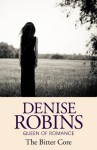 The Bitter Core - Denise Robins