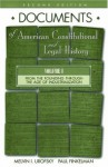 Documents of American Constitutional and Legal History: Volume I: From the Founding Through the Age of Industrialization - Melvin I. Urofsky