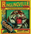Ringlingville USA: The Stupendous Story of Seven Siblings and Their Stunning Circus Success - Jerry Apps, Fred Dahlinger