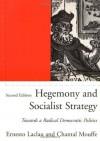 Hegemony and Socialist Strategy: Towards a Radical Democratic Politics - Ernesto Laclau, Chantal Mouffe