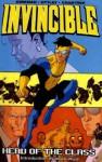 Invincible, Volume 4: Head Of The Class - Robert Kirkman