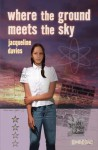 Where the Ground Meets the Sky - Jacqueline Davies