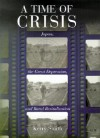 A Time of Crisis: Japan, the Great Depression, and Rural Revitalization - Kerry Smith