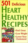 501 Delicious Heart Healthy Recipes: Feel Great - Lose Weight - Lower Your Cholesterol - Susan M. McIntosh