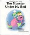 The Monster Under My Bed - Suzanne Gruber, Stephanie Britt