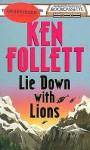 Lie Down with Lions (Audio) - Ken Follett