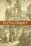 Little Dorrit (with Charles Dickens biography, plot summary, character analysis and more) - Golgotha Press, Charles Dickens