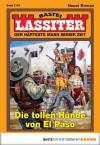 Lassiter - Folge 2152: Die tollen Hunde von El Paso (German Edition) - Jack Slade