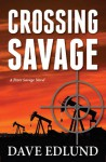 Crossing Savage (Peter Savage, #1) - Dave Edlund