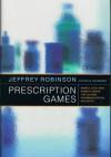 Prescription Games - Jeffrey Robinson