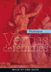 Vertus de femmes - Plutarch, Plutarque