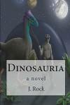 Dinosauria - J. Rock