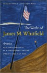 "The Works of James M. Whitfield: ""America"" and Other Writings by a Nineteenth-Century African American Poet - Robert S. Levine, Ivy G. Wilson"