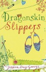 Dragonskin Slippers - Jessica Day George