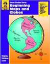 Beginning Maps and Globes: Grade 1-3 - Jo Ellen Moore, Jo Supancich