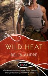 Wild Heat (Hot Shots: Men of Fire #1) - Andre Bella
