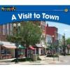 A Visit to Town (Rising Readers) - John Serrano