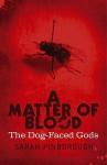 A Matter Of Blood (The Dog-Faced Gods #1) - Sarah Pinborough