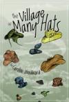The Village of Many Hats - Caroline Woodward