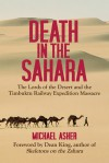 Death in the Sahara: The Lords of the Desert and the Timbuktu Railway Expedition Massacre - Michael Asher
