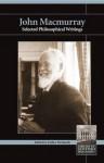 Selected Philosophical Writings - John Macmurray, Esther McIntosh