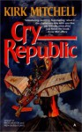 Cry Republic - Kirk Mitchell