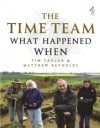The Time Team Guide to What Happened When - Tim Taylor