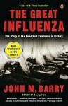 The Great Influenza: The Epic Story of the Deadliest Plague in History - John M. Barry