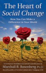 The Heart of Social Change: How to Make a Difference in Your World - Marshall B. Rosenberg