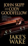 Jake's Wake - John Skipp, Cody Goodfellow