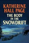 The Body in the Snowdrift - Katherine Hall Page