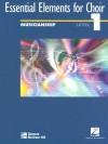 Essential Elements For Choir Level 1 Musicianship Student Edition - Hal Leonard Publishing Company