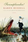 Swamplandia! - Karen Russell