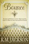 Bounce - K.M. Jackson