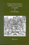 Dragon's Brain Perfume: An Historical Geography of Camphor (Brill's Indological Library, V. 14) - R. A. Donkin