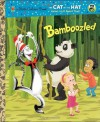 Bamboozled (Dr. Seuss/Cat in the Hat) Read & Listen Edition (Little Golden Book) - Tish Rabe, Christopher Moroney