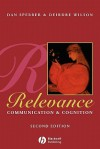Relevance: Communication and Cognition - Dan Sperber, Deirdre Wilson