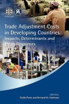 Trade Adjustment Costs in Developing Countries: Impacts, Determinants and Policy Responses - Guido Porto, Bernard M. Hoekman